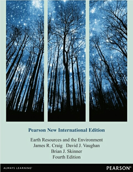 James R Craig - Earth Resources and the Environment  Pearson New International Edition (2014, Pearson Education Limited)