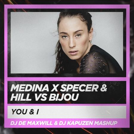 Medina x Spencer Hill vs Bijou You I '18 DJ De Maxwill DJ Kapuzen Mashup