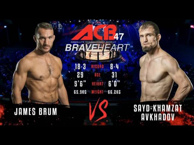 ACB 47 James Brum vs. Sayd-Khamzat Avkhadov (66Kgs)