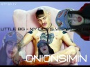 OnionSimin смотрит клип Little big - My dick is very very big