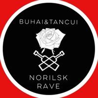 BUHAI&TANCUI NORILSK RAVE