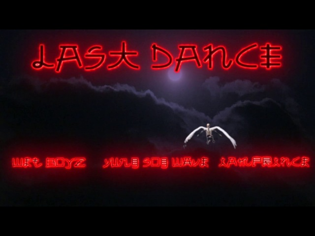 [M/V] [ENG SUB] LAST DANCE - Wet Boyz x Yung Sog Wave x IAMPRINCe