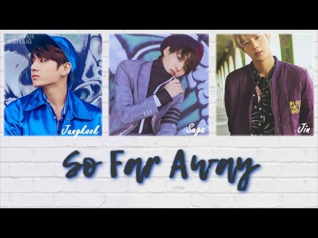 [RUS SUB] BTS - So Far Away (SUGA,JK,JIN ver.)