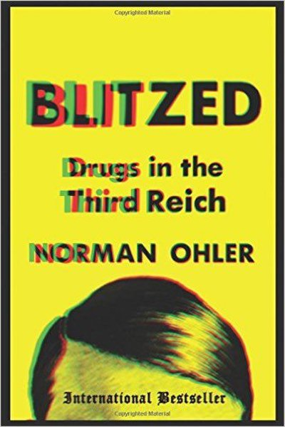 Blitzed Drugs in the Third Reich [Illustrated Edition]