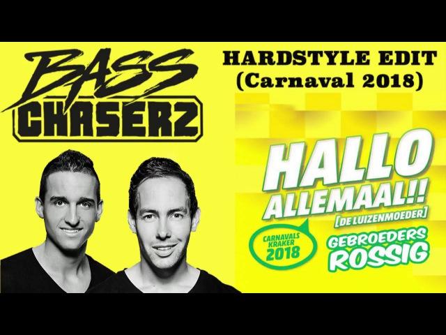 Gebroeders Rossig - Hallo Allemaal (Bass Chaserz Hardstyle Edit)
