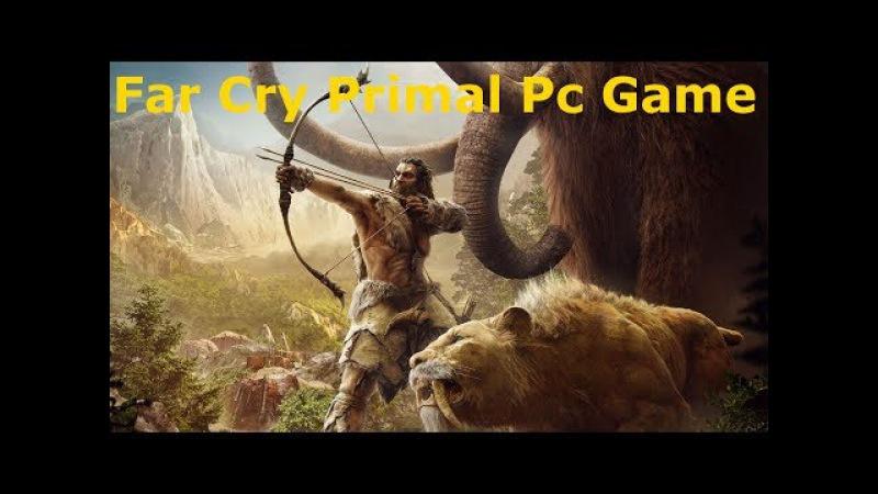 Прохождение FAR CRY PRIMAL Часть 1 Первобытный мир