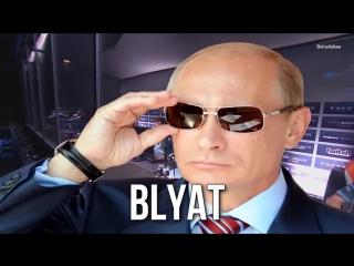 When i say SUKA you say Blyat.