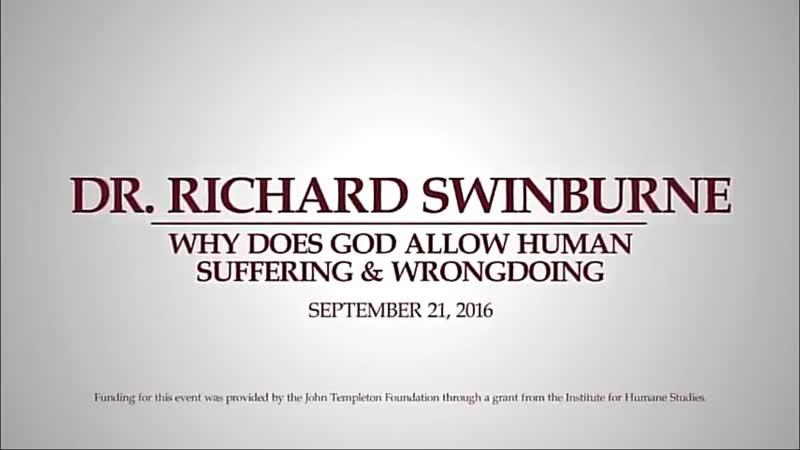 Richard Swinburne Why does God allow human suffering wrongdoing Evangel University 21 9 2016