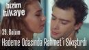 Rahmet'in zor anları Bizim Hikaye 39 Bölüm
