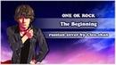 ONE OK ROCK RUS - The Beginning【Cleo-chan】[HBBD, Blaze!]