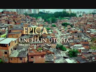 Мир потребителей Epica - Unchain Utopia - Unofficial Music Video