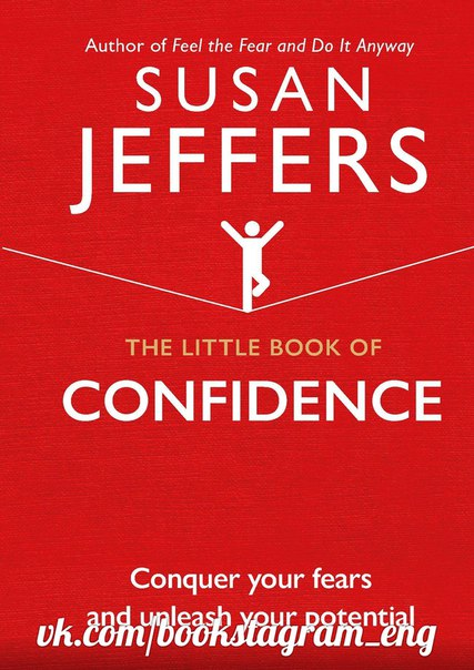 The Little Book of Confidence Conquer Your Fears and Unleash Your Potential (The Little Book of Series)