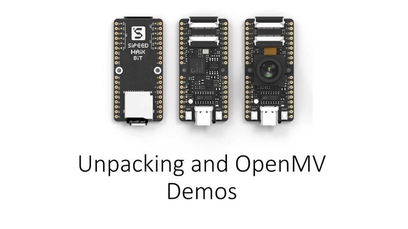 Unpacking and OpenMV Demos Sipeed MaiX Bit