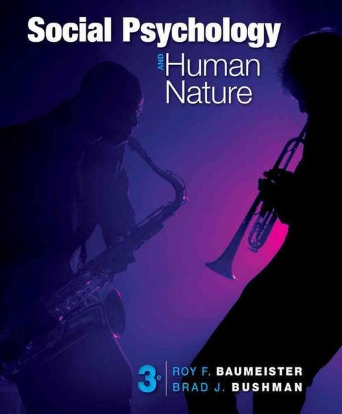 Social Psychology & Human Nature, 3rd Ed. - Roy F