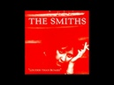 The Smiths - Unloveable
