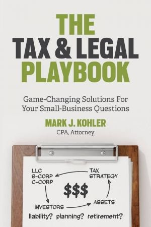 The Tax and Legal Playbook - Mark J. Kohler