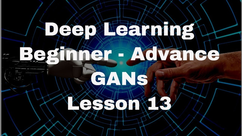 Deep Learning Full Course - Generative Adversarial Networks GANs || Deep Learning - part 12