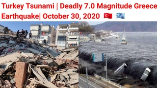 Turkey Tsunami 2020 | Deadly 7.0 Magnitude Greece Earthquake | October 30, 2020 🇹🇷 🇬🇷