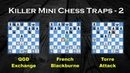 Killer Mini Chess Traps - 2 (QGD Exchange, French Blackburne, Torre)