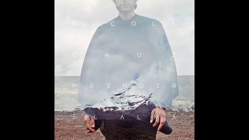 Prender el Alma - Nicola Cruz (Full Album)