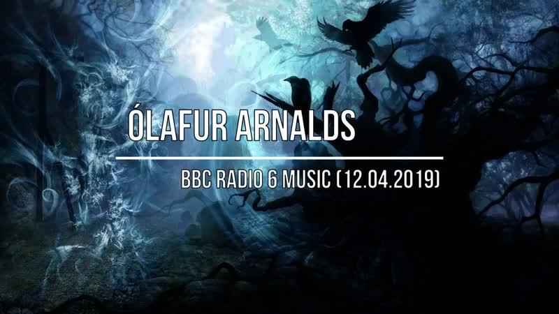 12.04.2019-Olafur Arnalds.``BBC Radio 6 Music``.12.04.2019.(Дата-22.04.2019г.YouTube-Sergei Lauer)