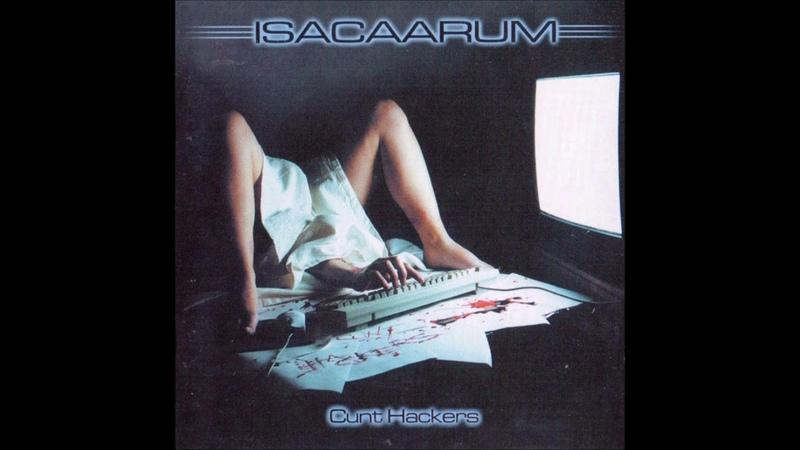 Isacaarum – Cunt Hackers (Full Album) 2001