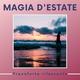 Magia Estate - Musica rilassante per giornate estive