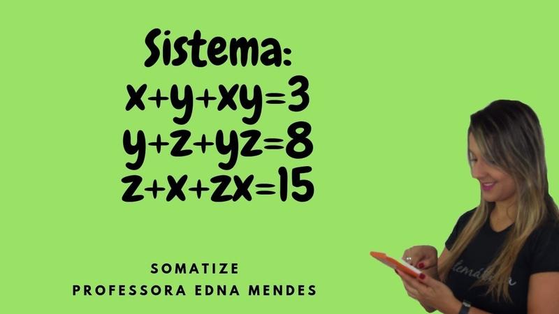 Sistema com três equações três incógnitas e multiplicação entre elas Prof Edna