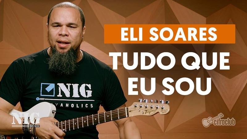 TUDO QUE EU SOU - Eli Soares (aula de guitarra) | Cacau Santos - BY NIG