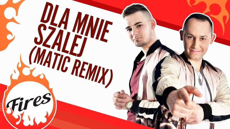 Fires - Szalona mała (MatiC Remix)