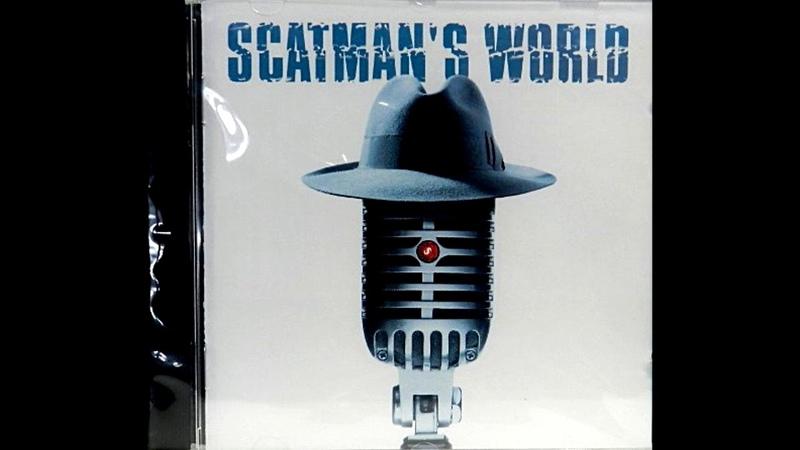 Scatman's world pa po pe 1 hour