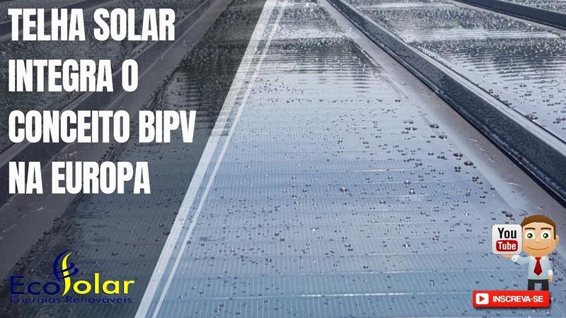 Telha solar integra o conceito BIPV na Europa