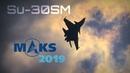 MAKS 2019 ✈️ Su-30SM Formation Tailslide, Dogfight and Hardcore Aerobatics!! - HD 50fps