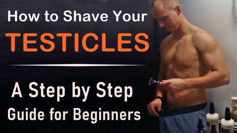 How to Shave Your Testicles - A Step by Step Guide for Beginners