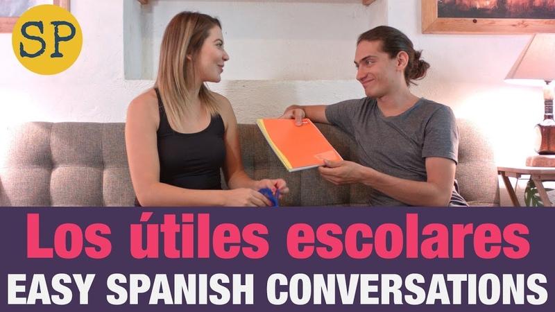 School Supplies in Spanish Easy Spanish Conversations Los útiles escolares