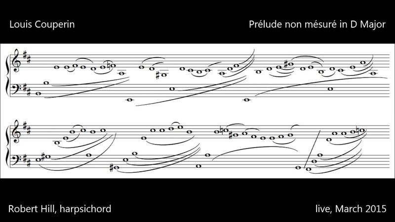 Louis Couperin Unmeasured Prelude in D Robert Hill harpsichord