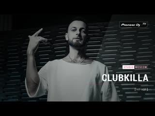 CLUBKILLA  hip-hop  @ Pioneer DJ TV   Moscow