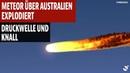 Meteor über Australien explodiert Druckwelle und Knall