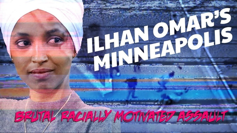 Ilhan Omars Minneapolis Brutal Racially Motivated Attack