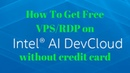 How To Get Free VPS/RDP on AI DevCloud without credit card. Intel processors.