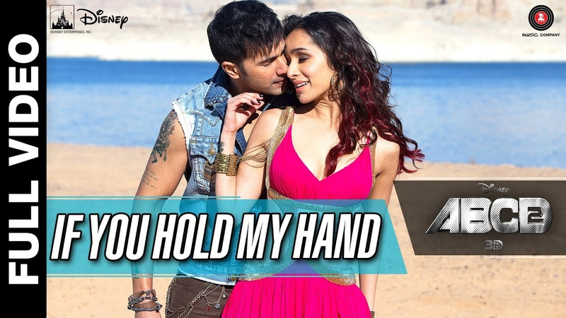 If You Hold My Hand Full Video Disney's ABCD 2 Varun Dhawan Shraddha Kapoor Benny Dayal