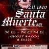 ● Xe-NONE  в Челябинске!  ● Santa Muerte Party