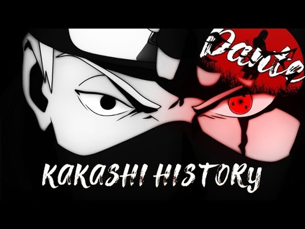 【AMV】Kakashi - История Какаши Хатаке! (Аниме клип)