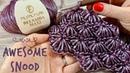 Потрясающий СНУД Изумительный УЗОР крючком AWESOME SNOOD Crochet Pattern