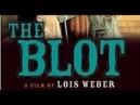 The Blot- Lois Weber (1921)