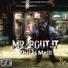 Mr bout it