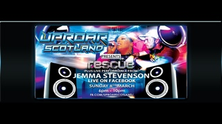 Uproar Scotland Live Feat Rescue & Jemma Stevenson