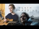 Death Stranding Soundtrack - Asylums for the Feeling feat. Leila Adu cover