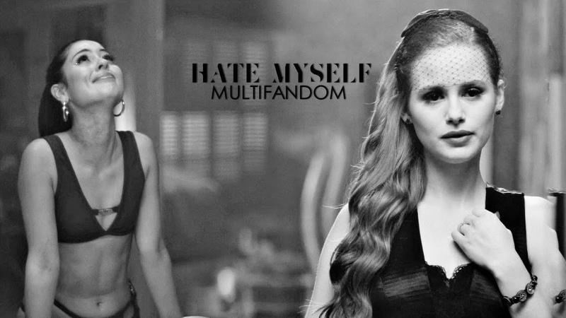 Multifandom - Hate Myself