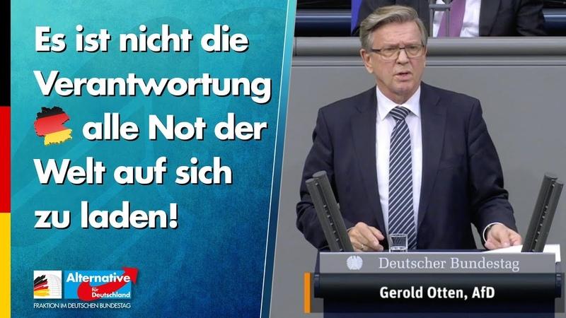 Es ist nicht die Verantwortung Deutschlands alle Not der Welt auf sich zu laden! - Gerold Otten